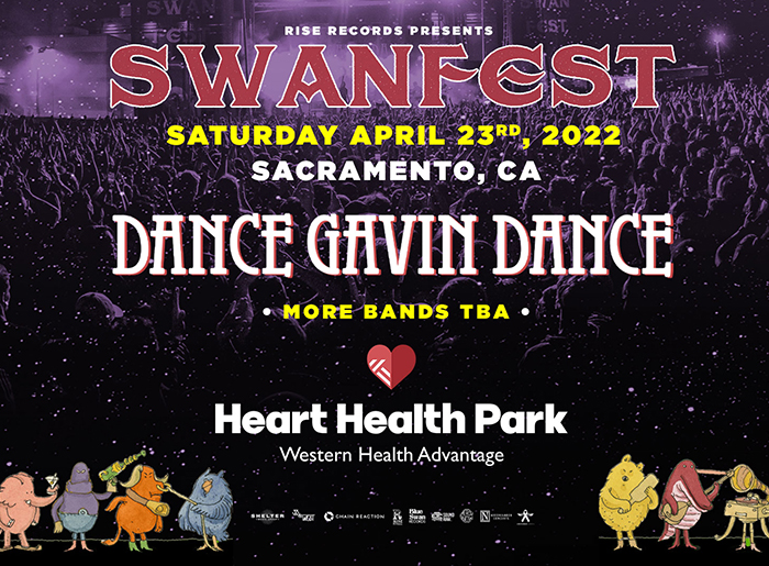 Rise Records Presents Swanfest on Saturday, April 28, 2022 in Sacramento, CA. Dance Gavin Dance. More bands TBA. Heart Health Park - Western Health Advantage