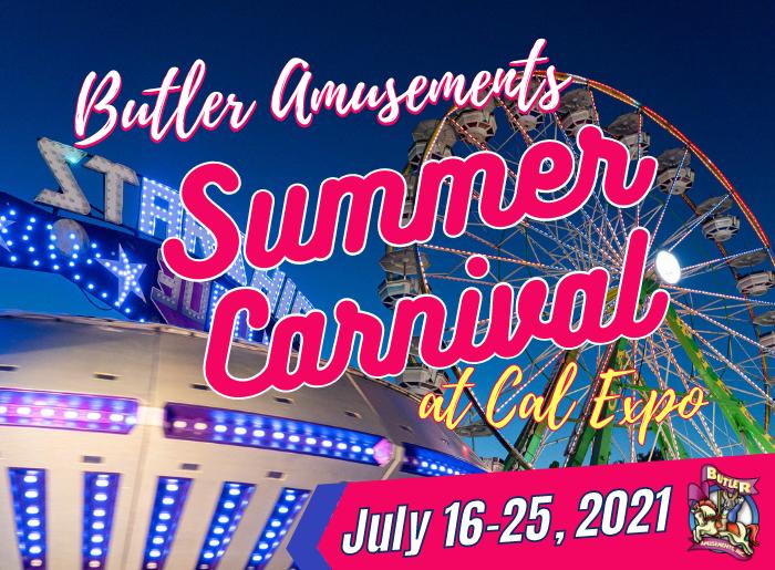 Butler Amusements Summer Carnival at Cal Expo - July 15-25, 2021