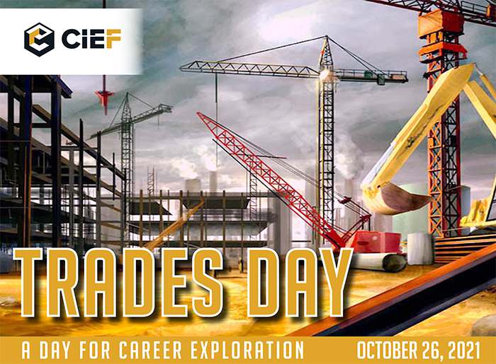 CIEF. Trades Day. A day for career exploration. October 26, 2021